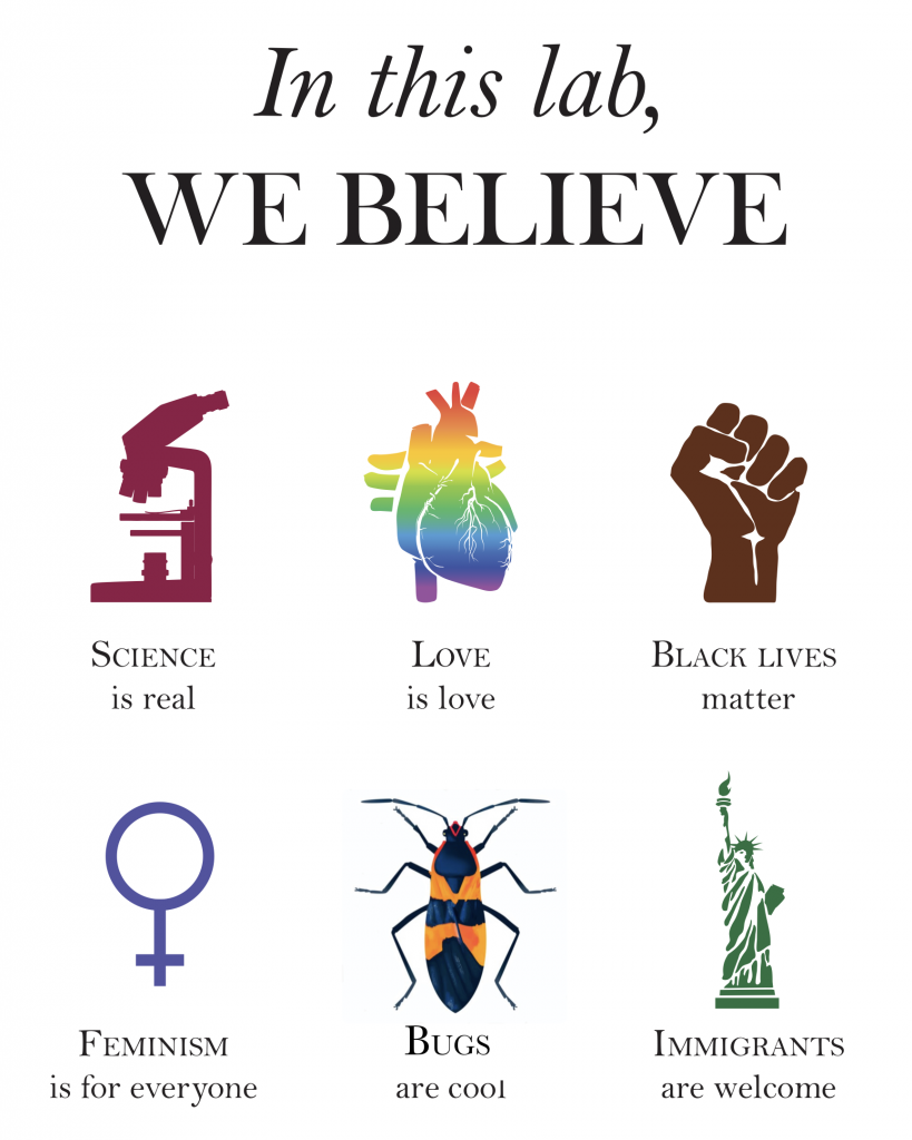 poster which states In this lab we believer that science is real, love is love, black lives matter, feminism is for everyone, immigrants are welcome, and bugs are cool.